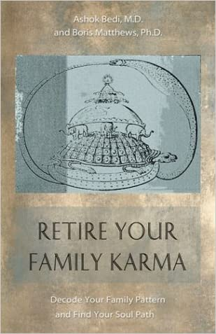 Retire Your Family Karma: Decode Your Family Pattern and Find Your Soul Path