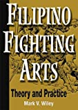 Filipino Fighting Arts: Theory and Practice