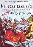 Gloucestershire's Forgotten Battle: Nibley Green 1470 (0752423479) by Fleming, Peter