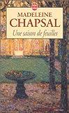 echange, troc Madeleine Chapsal - Une saison de feuilles
