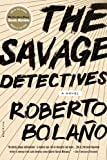 The Savage Detectives: A Novel (0312427484) by Roberto Bolano