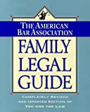 The American Bar Association Family Legal Guide: Completely Revised and Updated Edition of You and the Law (0812923618) by American Bar Association