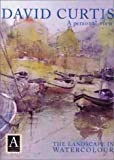 A Personal View - David Curtis -The Landscape in Watercolor