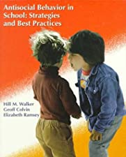 Antisocial Behavior in Schools Evidence Based Practices by Hill M. Walker