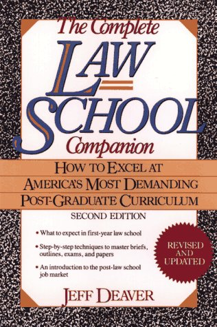 The Complete Law School Companion: How to Excel at America&#39;s Most Demanding Post-Graduate Curriculum