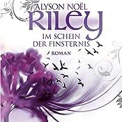 Riley - Im Schein der Finsternis (Riley 2) | Alyson Noël