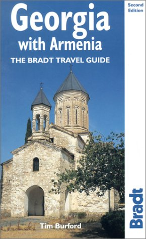 Georgia with Armenia, 2nd: The Bradt Travel Guide