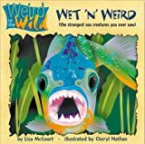 img - for Wet 'n' Weird (Roxbury Park Books) book / textbook / text book