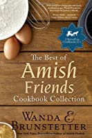 THE BEST OF AMISH FRIENDS COOKBOOK COLLECTION
