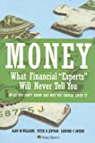 Money: What Financial Experts Will Never Tell You