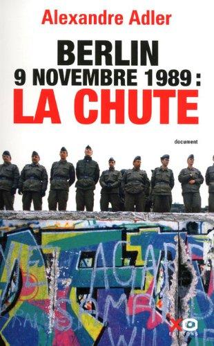 Berlin, 9 novembre 1989, la chute : essai