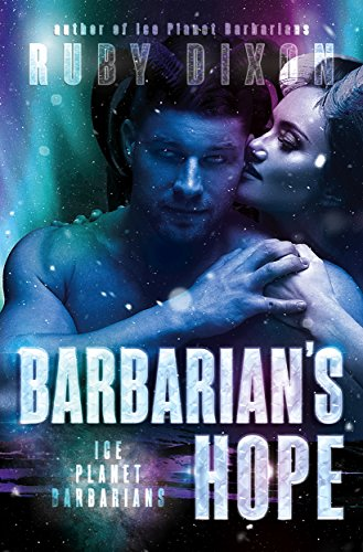 Barbarian's Hope: A SciFi Alien Romance (Ice Planet Barbarians Book 11) cover