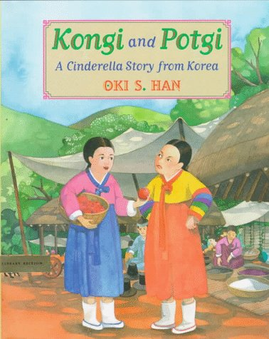 Kongi and Potgi: A Cinderella Story from Korea