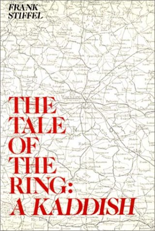 The Tale of the Ring: A Kaddish : A Personal Memoir of the Holocaust, Frank Stiffel