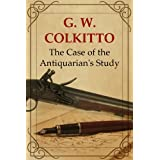 The Case of the Antiquarian's Study (The Sebastian Symes Victorian Detective Series Book 1)by G.W. Colkitto