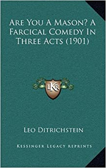 Are you a mason a farcical comedy in three acts 1901 for Farcical books