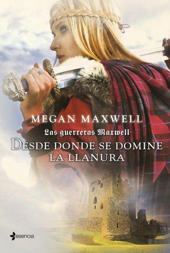 Las guerreras Maxwell. Desde donde se domine la llanura (Romantica Medieval)