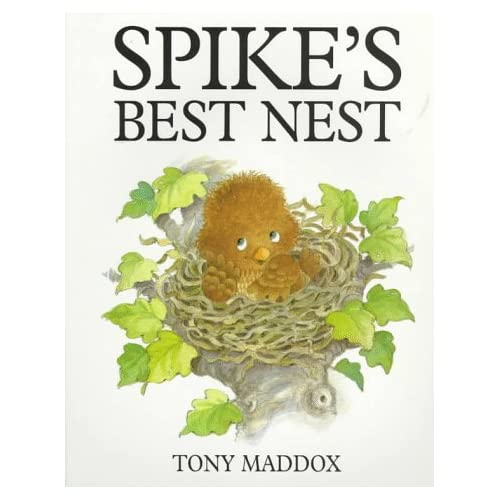 Spike's Best Nest: Tony Maddox: 9780764105487: Amazon.com: Books