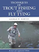 Techniques of Trout Fishing and Fly Tying: George W. Harvey: 9781558210745: Amazon.com: Books