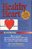 img - for Healthy Heart Handbook: How to Prevent and Reverse Heart Disease, Lower Your Risk of Heart Attack and Cancer, Reduce Stress, Lose Weight Witho book / textbook / text book
