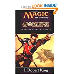 Apocalypse (Magic: The Gathering - Invasion Cycle Book III) by J. Robert King