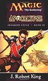 Apocalypse (Magic: The Gathering - Invasion Cycle Book III) (0786918802) by King, J. Robert