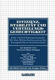 img - for Effizienz, Stabilit t und Verteilungsgerechtigkeit: Eine Entwicklungsstrategie f r das Wirtschaftssystem der Europ ischen Gemeinschaft (German Edition) book / textbook / text book