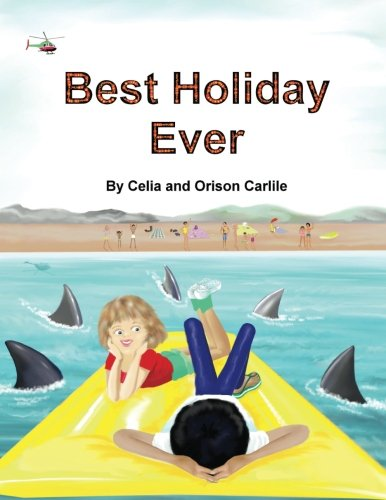 Best Holiday Ever: This unique book, for six to eight year olds, tells two stories at the same time. The boy describes his best holiday ever but the ... and adults sometimes see things differently. PDF