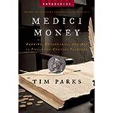 Medici Money: Banking, Metaphysics, and Art in Fifteenth-Century Florence (Enterprise) ~ Tim Parks