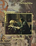 Image of Vermeer: The Astronomer (One Hundred Paintings Series)