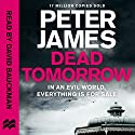 Dead Tomorrow: Roy Grace, Book 5 Audiobook by Peter James Narrated by David Bauckham