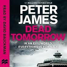 Dead Tomorrow: Roy Grace, Book 5   Livre audio Auteur(s) : Peter James Narrateur(s) : David Bauckham