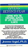 img - for Living Beyond Fear: Coping with the Emotional Aspects of Life-Threatening Illnesses book / textbook / text book