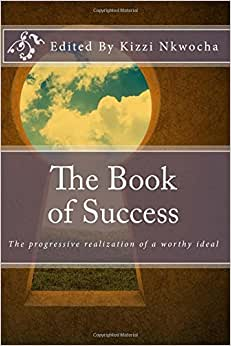 The Book Of Success: The Progressive Realization Of A Worthy Ideal