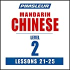 Chinese (Mandarin) Level 2 Lessons 21-25: Learn to Speak and Understand Mandarin Chinese with Pimsleur Language Programs Rede von  Pimsleur Gesprochen von:  Pimsleur