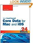 Sams Teach Yourself Core Data for Mac...