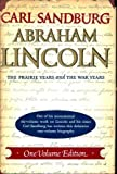 Abraham Lincoln: The Prairie Years and the War Years: One Volume Edition