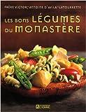 echange, troc Victor-Antoine d' Avila-Latourrette - Les bons légumes du monastère