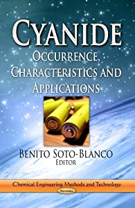 Cyanide [electronic resource] : occurrence, characteristics and applications