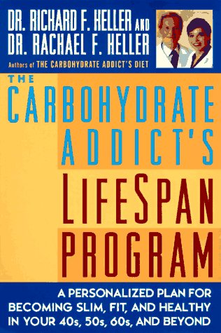 The Carbohydrate Addict's Lifespan Program: Personalized Plan for bcmg Slim Fit Healthy your 40s 50s 60s Beyond, Dr. Rachael F. Heller, Dr. Richard F. Heller