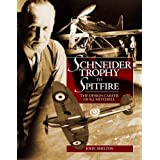 Schneider Trophy to Spitfire: The Design Career of R.J. Mitchellby John Shelton