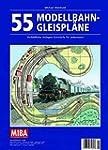 55 Modellbahn-Gleispl�ne - Vorbildlic...
