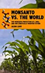Monsanto vs. the World: The Monsanto...