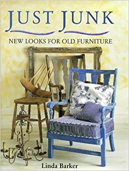 Just Junk New Looks For Old Furniture