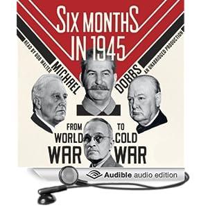 FDR, Stalin, Churchill, and Truman--from World War to Cold War - Michael Dobbs