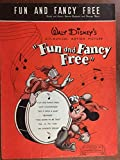 FUN AND FANCY FREE (1947 Benny Benjamin original Walt Disney SHEET MUSIC excellent condition) from the Disney film FUN AND FANCY FREE with great animated artwork on the cover of Mickey Mouse AND Donald Duck
