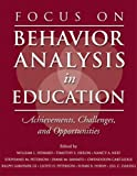 Focus on Behavior Analysis in Education: Achievements, Challenges, & Opportunities