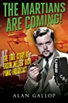 MARTIANS ARE COMING!, THE: The True Story of Orson Welles' 1938 Panic Broadcast