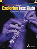 Exploring Jazz Flute +CD --- Flûte (Méthode de Jazz)