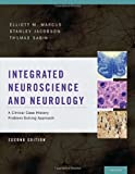 img - for Integrated Neuroscience and Neurology: A Clinical Case History Problem Solving Approach book / textbook / text book